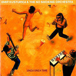"Emir Kusturica & The No Smoking Orchestra: ""Unza Unza Time"""